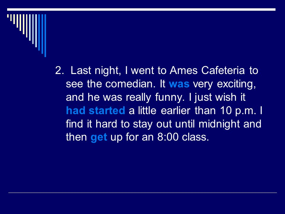 2. Last night, I went to Ames Cafeteria to see the comedian