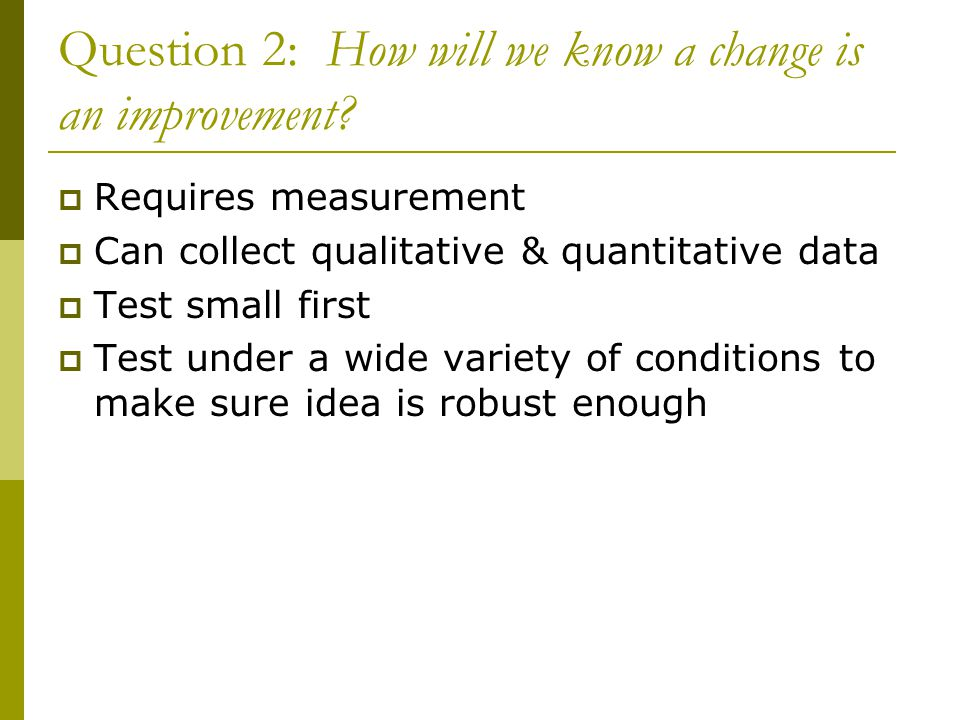 Question 2: How will we know a change is an improvement