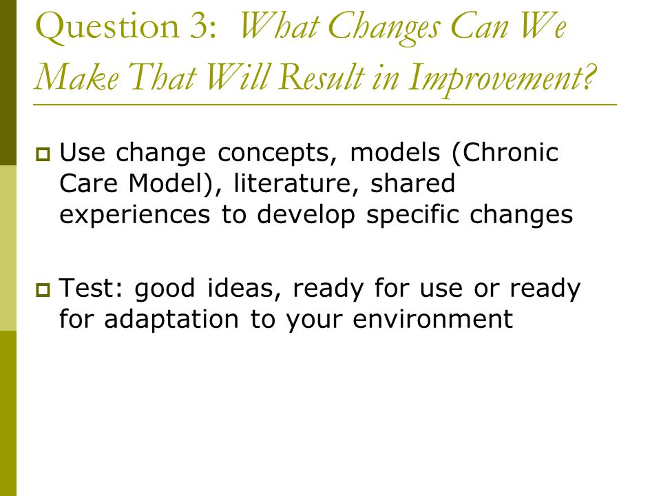 Question 3: What Changes Can We Make That Will Result in Improvement
