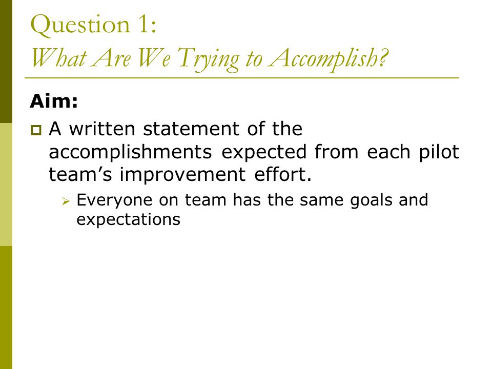 Question 1: What Are We Trying to Accomplish