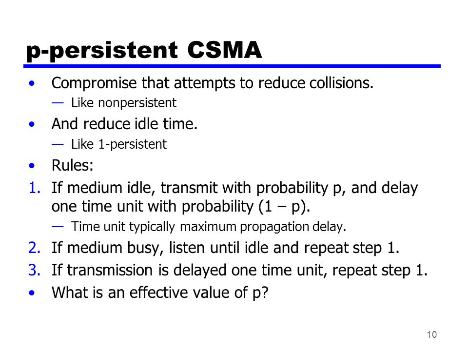 p-persistent CSMA Compromise that attempts to reduce collisions.