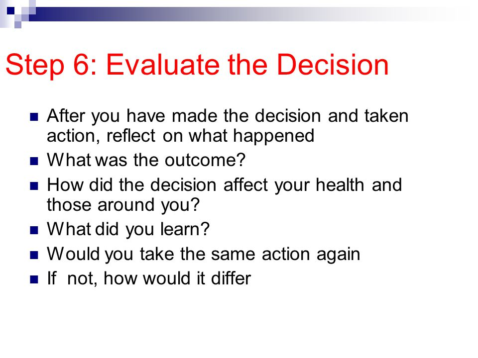 Step 6: Evaluate the Decision