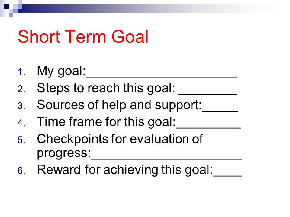 Short Term Goal My goal:_____________________
