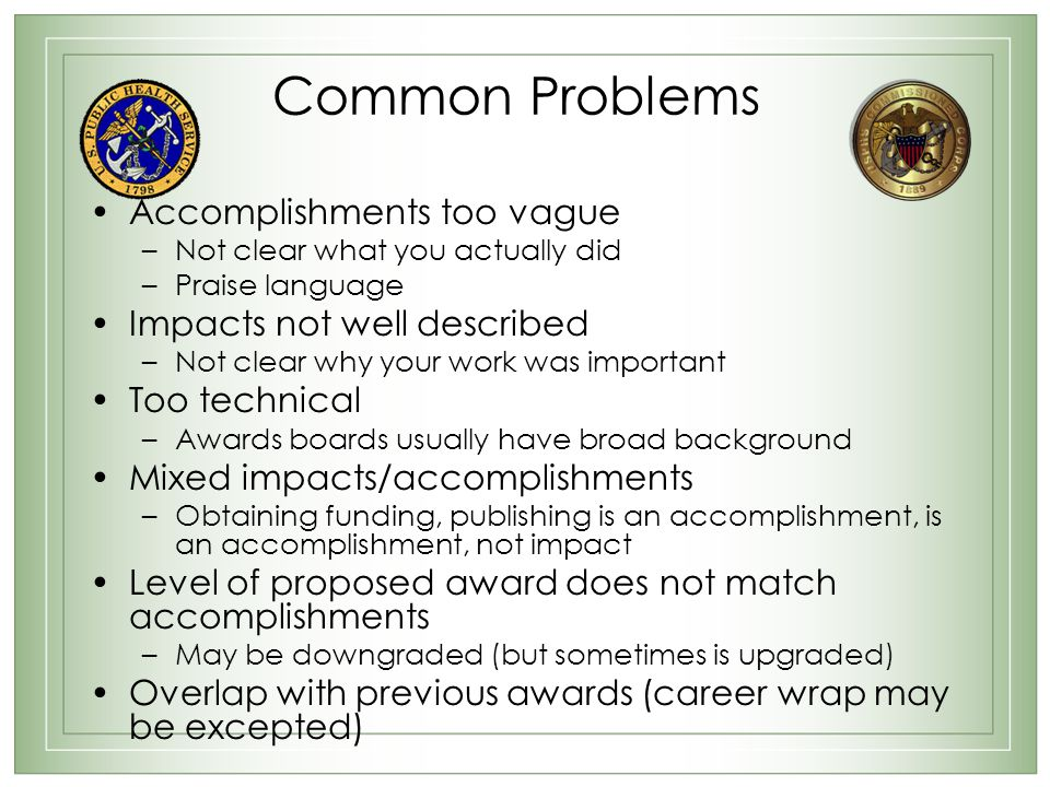 Common Problems Accomplishments too vague Impacts not well described