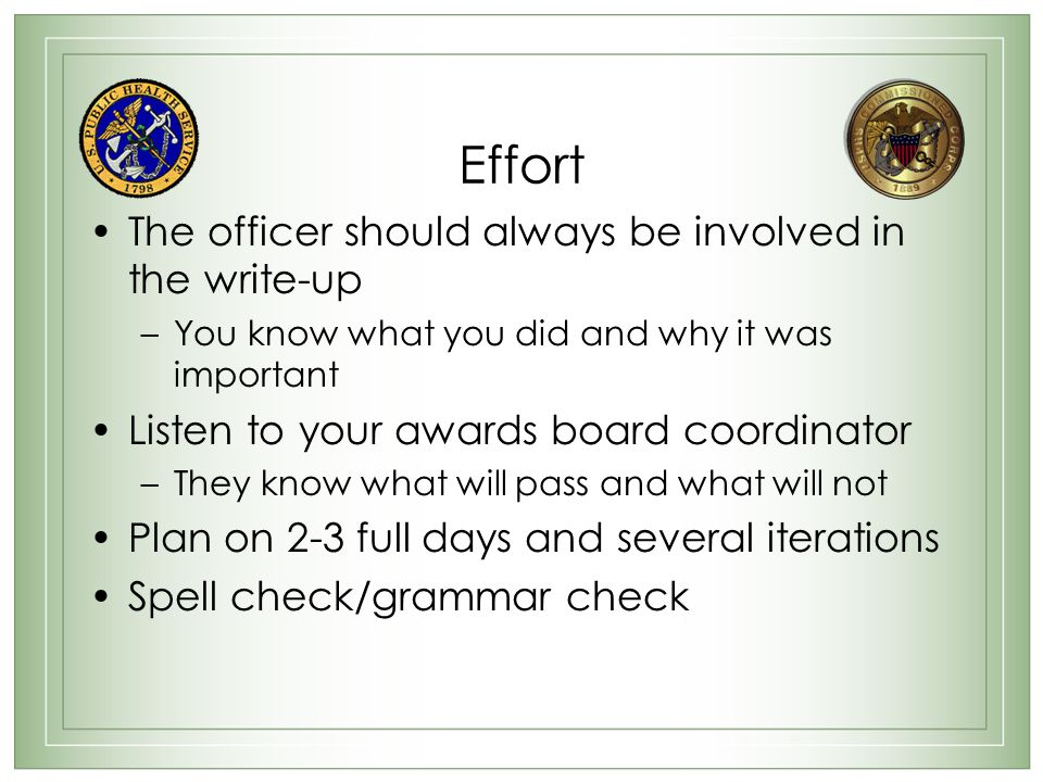 Effort The officer should always be involved in the write-up