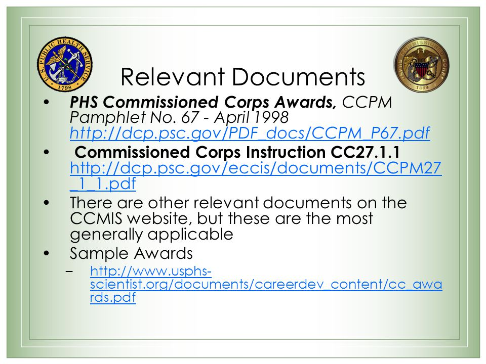 Relevant Documents PHS Commissioned Corps Awards, CCPM Pamphlet No. 67 - April 1998 http://dcp.psc.gov/PDF_docs/CCPM_P67.pdf.