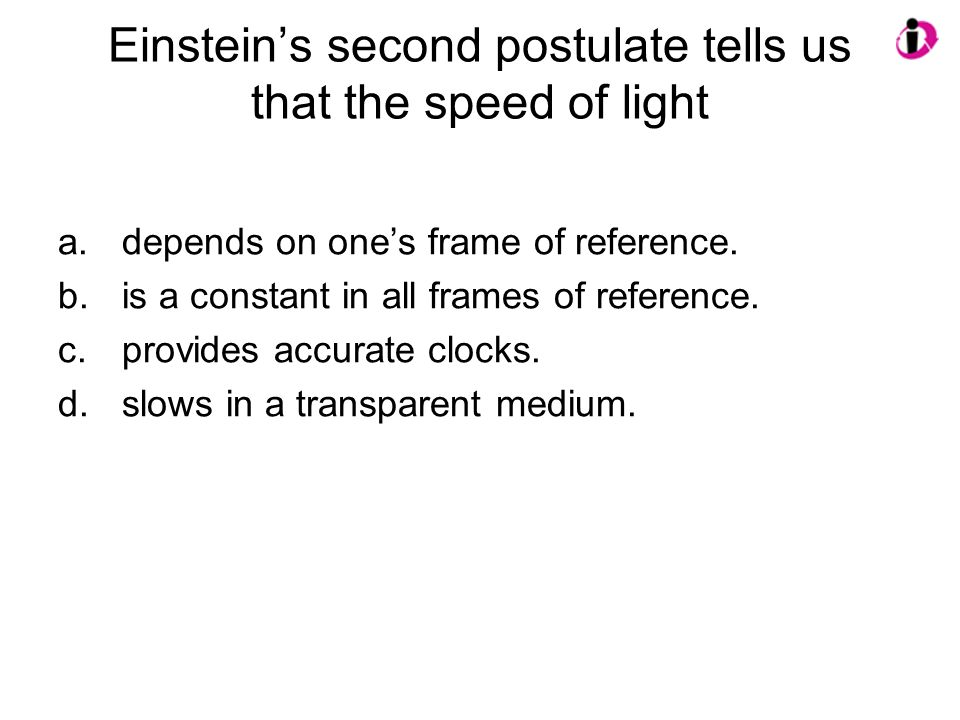 Einstein's second postulate tells us that the speed of light