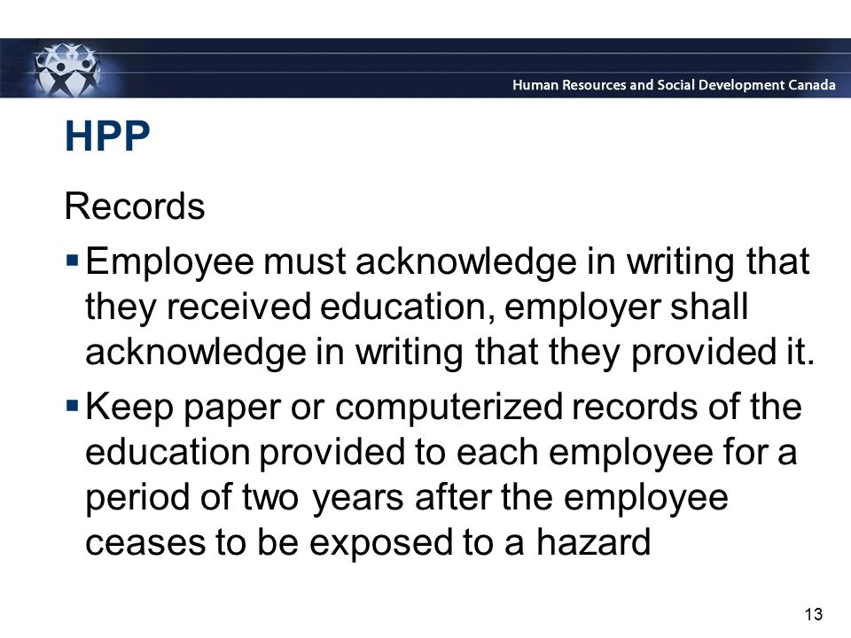 HPP Records. Employee must acknowledge in writing that they received education, employer shall acknowledge in writing that they provided it.