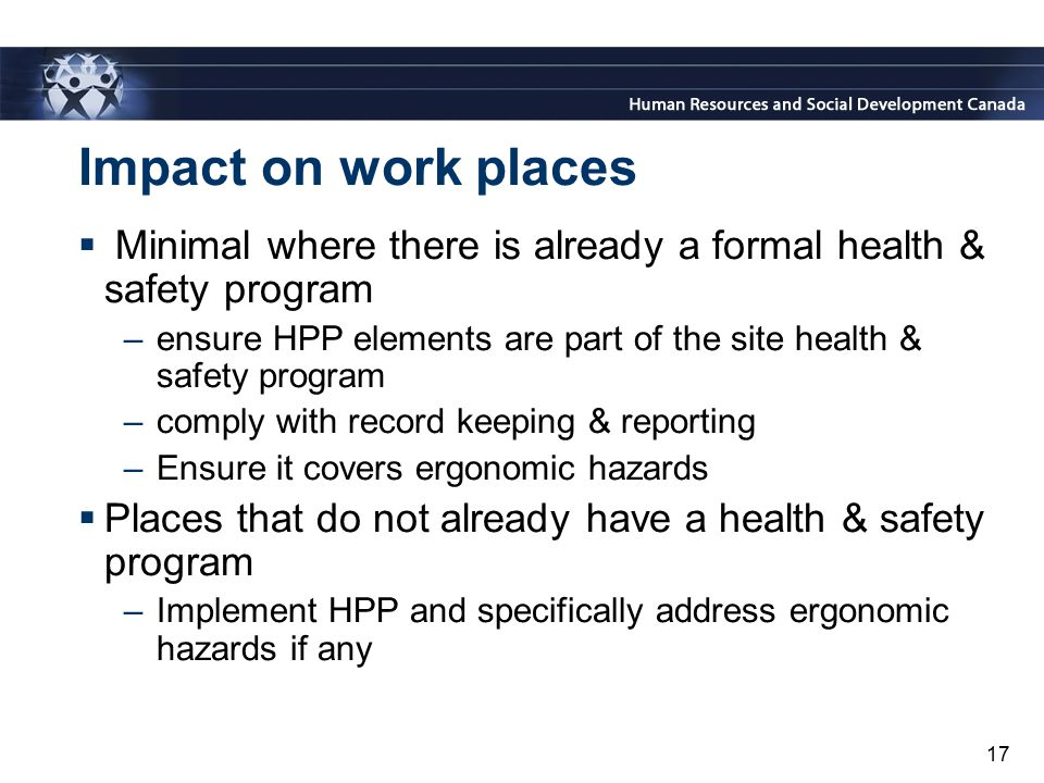 Impact on work places Minimal where there is already a formal health & safety program.