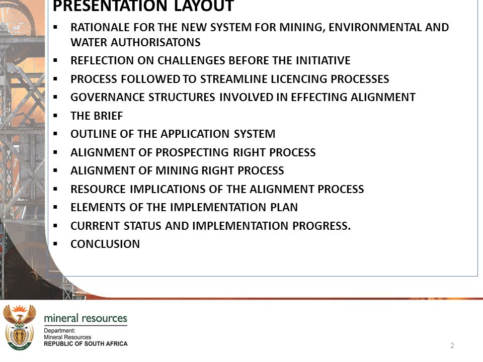 PRESENTATION LAYOUT RATIONALE FOR THE NEW SYSTEM FOR MINING, ENVIRONMENTAL AND WATER AUTHORISATONS.