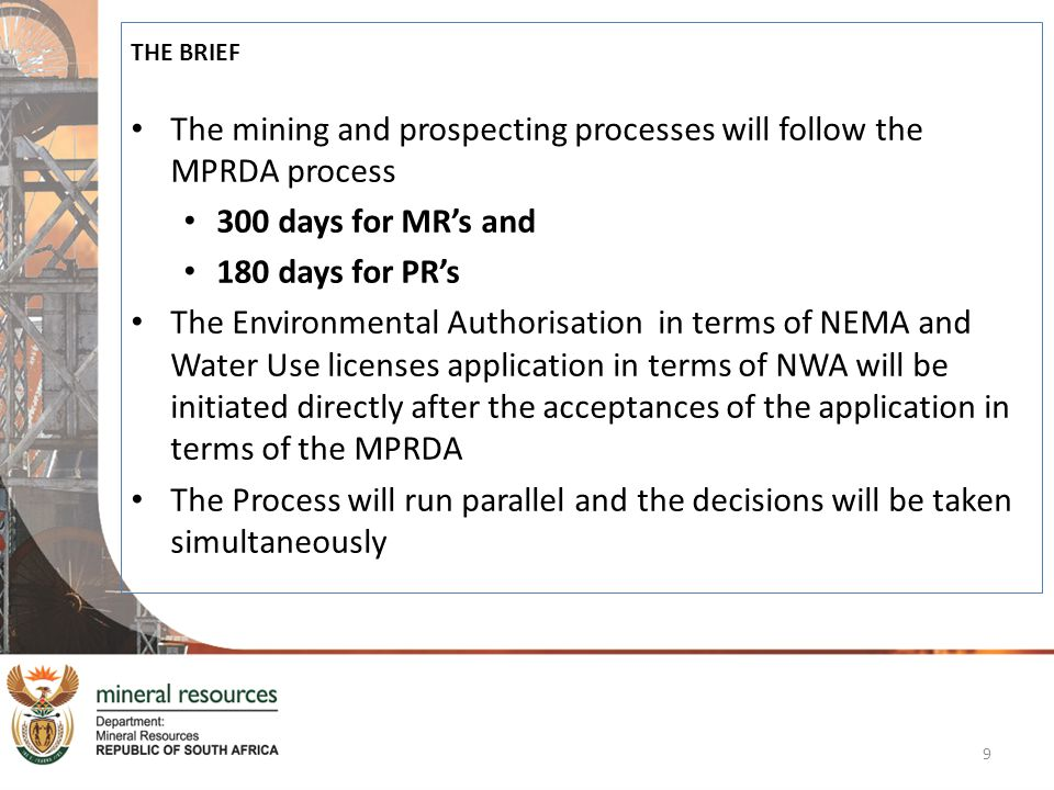 The mining and prospecting processes will follow the MPRDA process