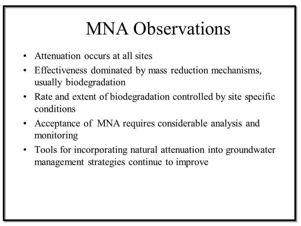 MNA Observations Attenuation occurs at all sites