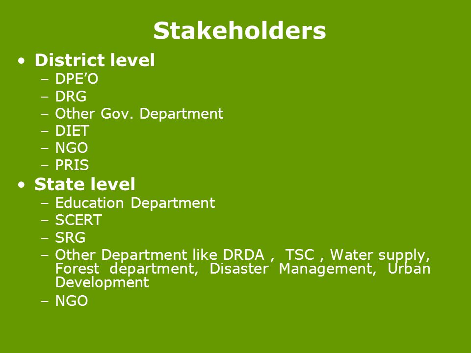 Stakeholders District level State level DPE'O DRG