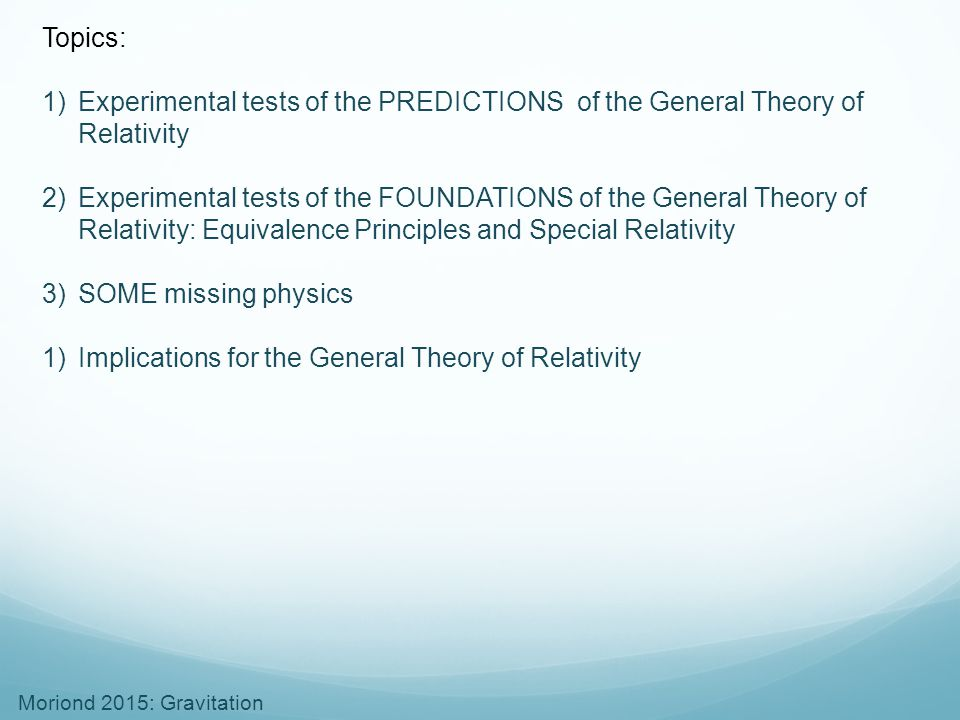 Topics: Experimental tests of the PREDICTIONS of the General Theory of Relativity.
