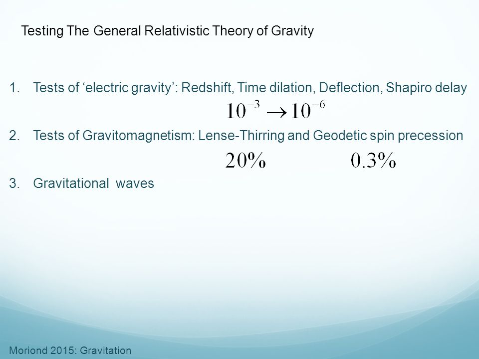 Testing The General Relativistic Theory of Gravity