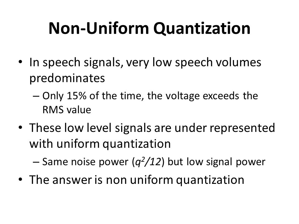 Non-Uniform Quantization