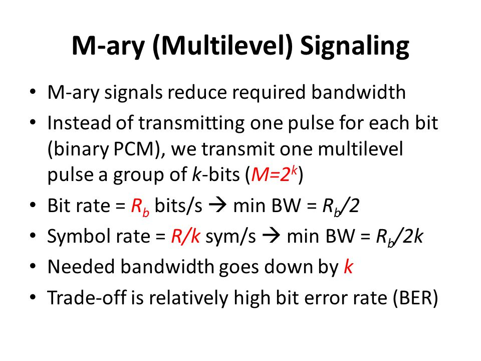 M-ary (Multilevel) Signaling