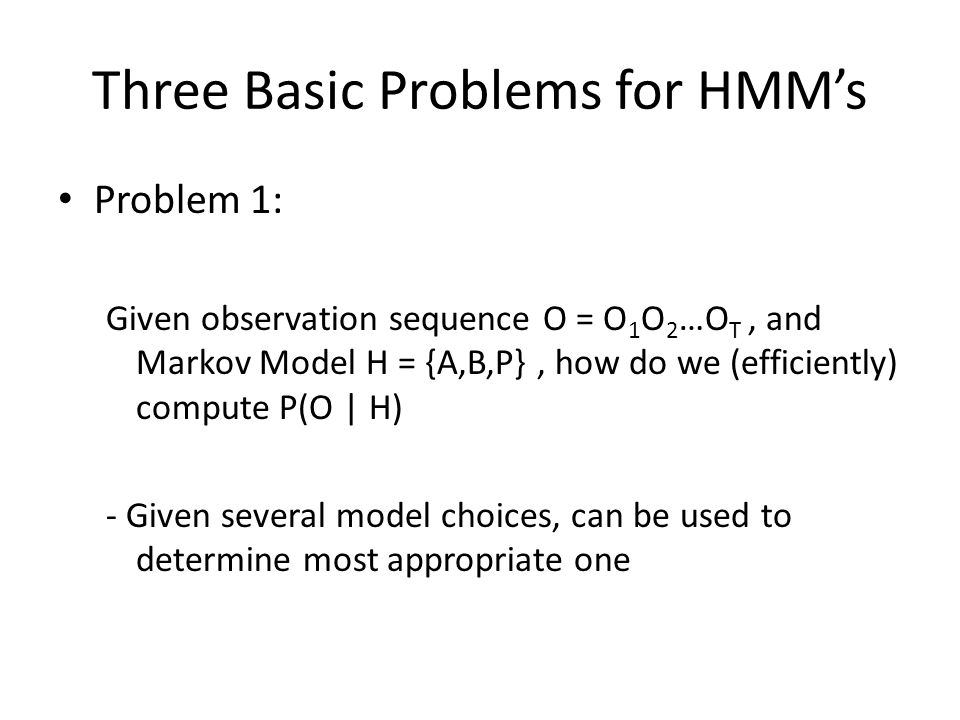 Three Basic Problems for HMM's