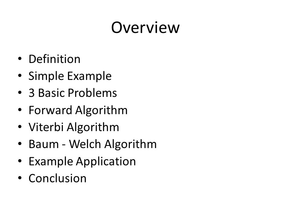 Overview Definition Simple Example 3 Basic Problems Forward Algorithm