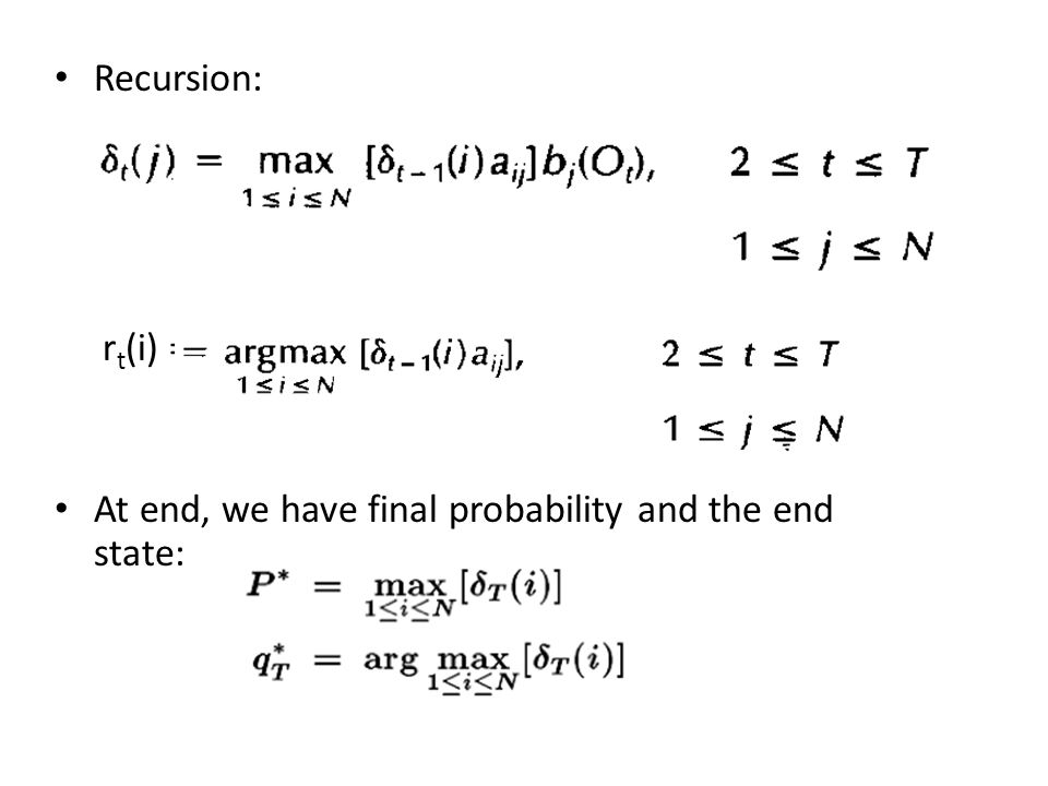 Recursion: rt(i) = At end, we have final probability and the end state: