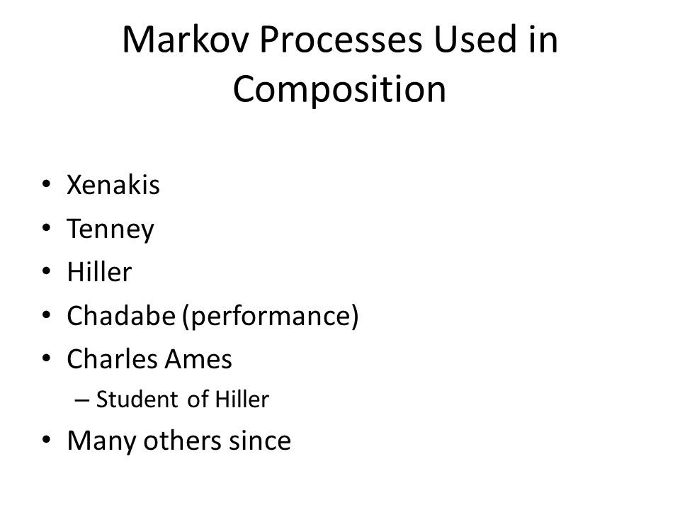 Markov Processes Used in Composition