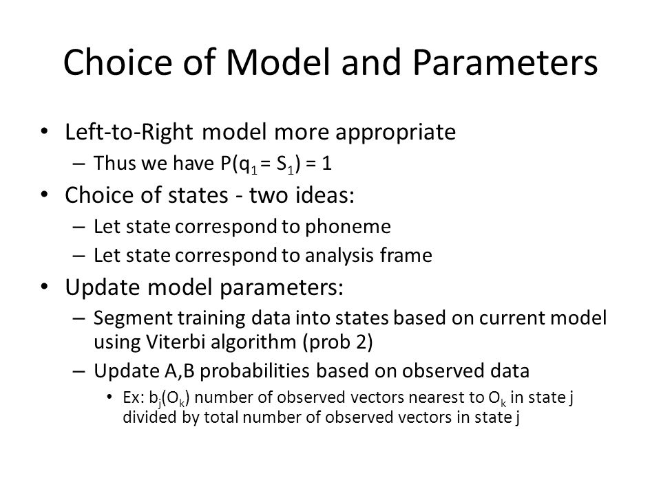 Choice of Model and Parameters