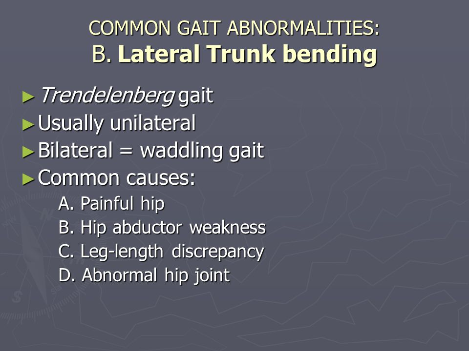 COMMON GAIT ABNORMALITIES: B. Lateral Trunk bending