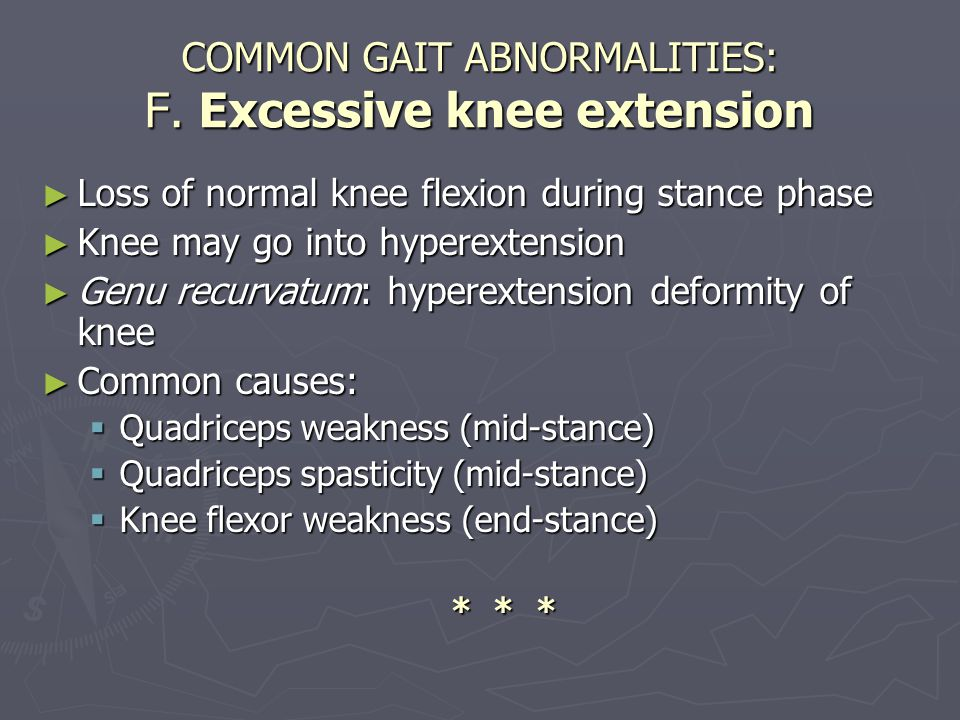 COMMON GAIT ABNORMALITIES: F. Excessive knee extension