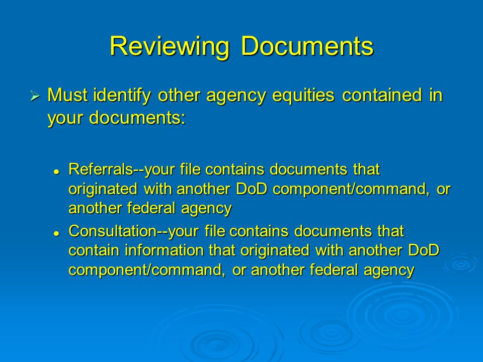 Reviewing Documents Must identify other agency equities contained in your documents: