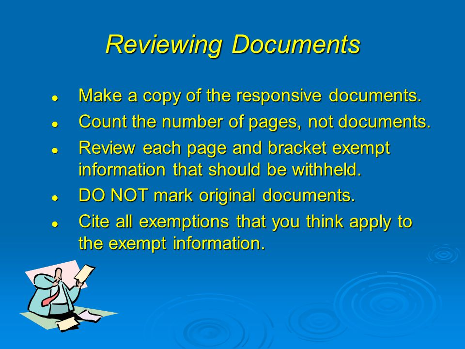Reviewing Documents Make a copy of the responsive documents.