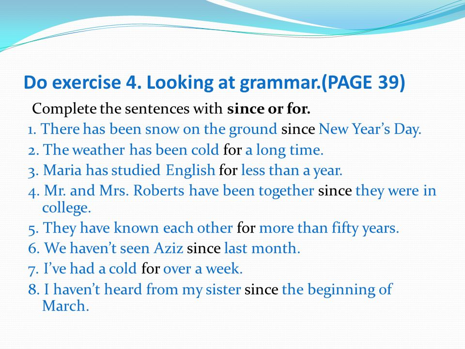 Do exercise 4. Looking at grammar.(PAGE 39)