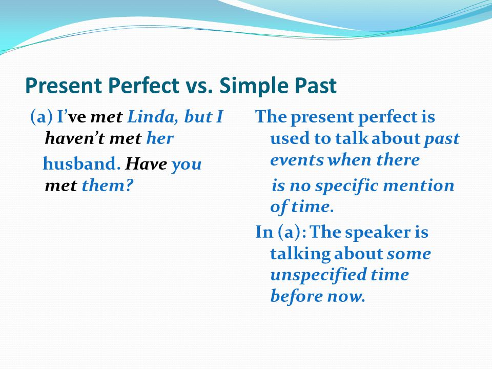 Present Perfect vs. Simple Past