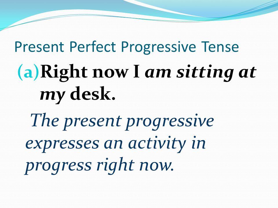 Present Perfect Progressive Tense