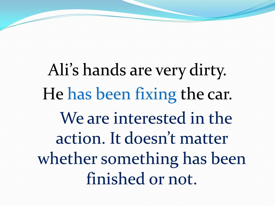 Ali's hands are very dirty. He has been fixing the car