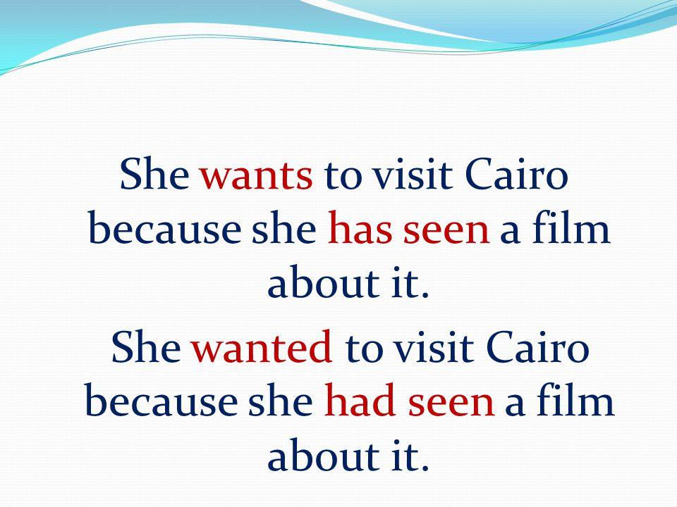 She wanted to visit Cairo because she had seen a film about it.