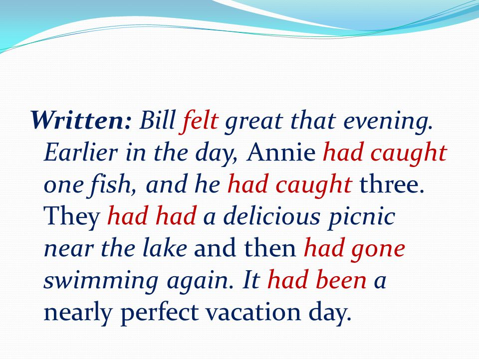 Written: Bill felt great that evening