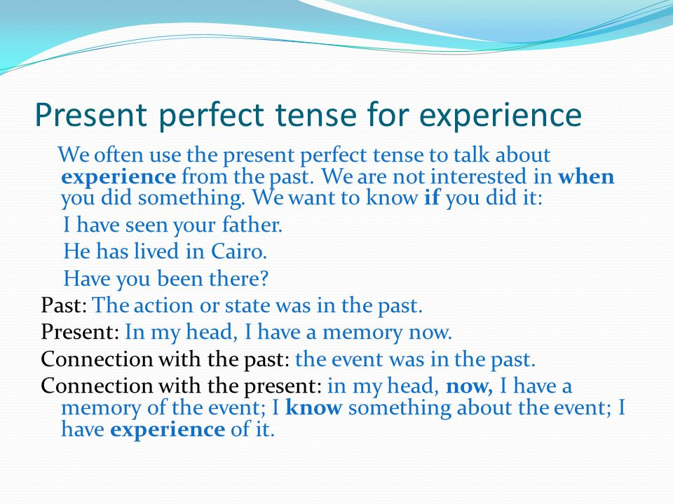 Present perfect tense for experience