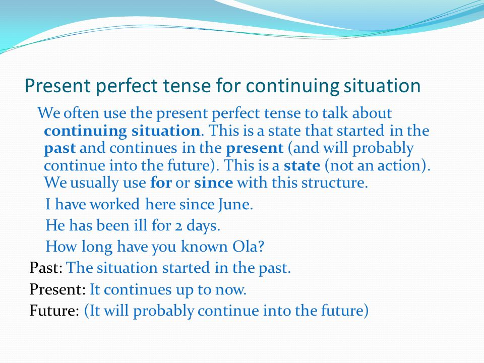 Present perfect tense for continuing situation