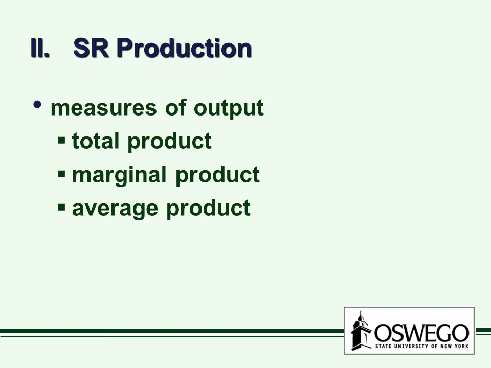 II. SR Production measures of output total product marginal product