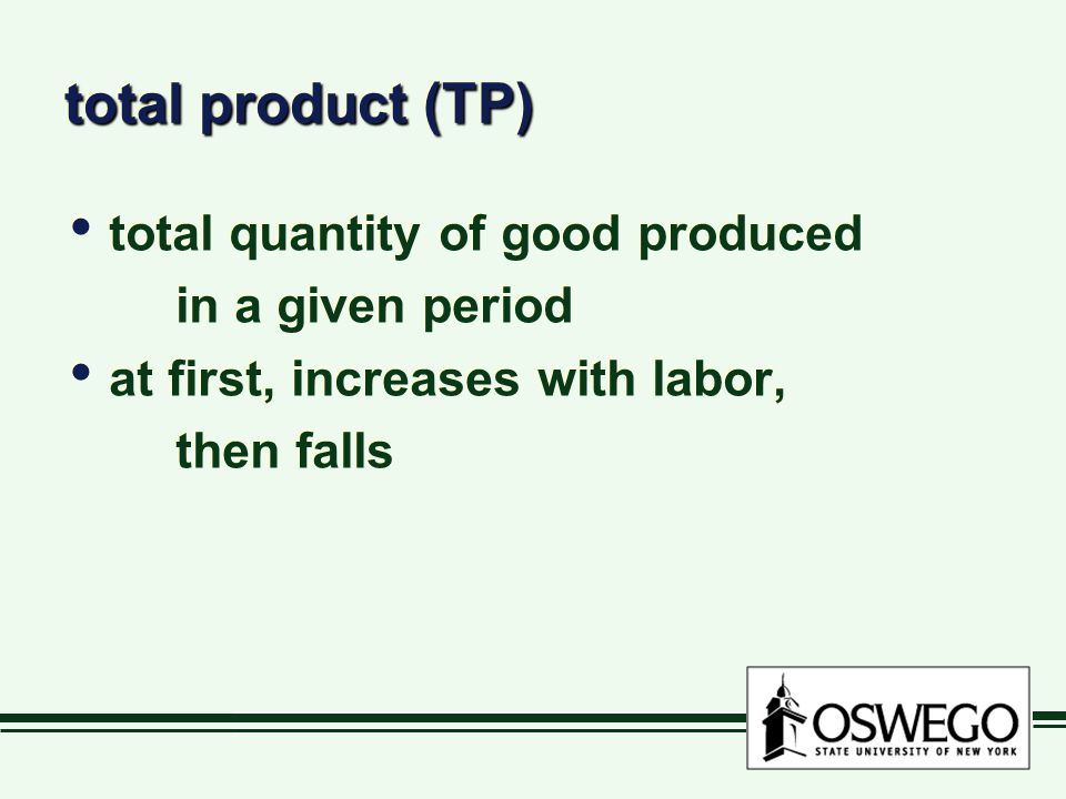 total product (TP) total quantity of good produced in a given period