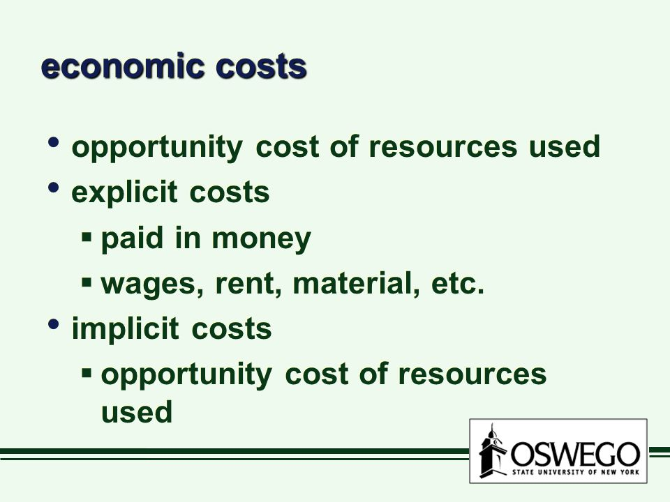 economic costs opportunity cost of resources used explicit costs
