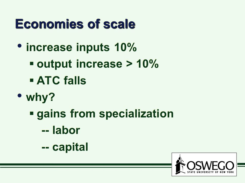 Economies of scale increase inputs 10% output increase > 10%