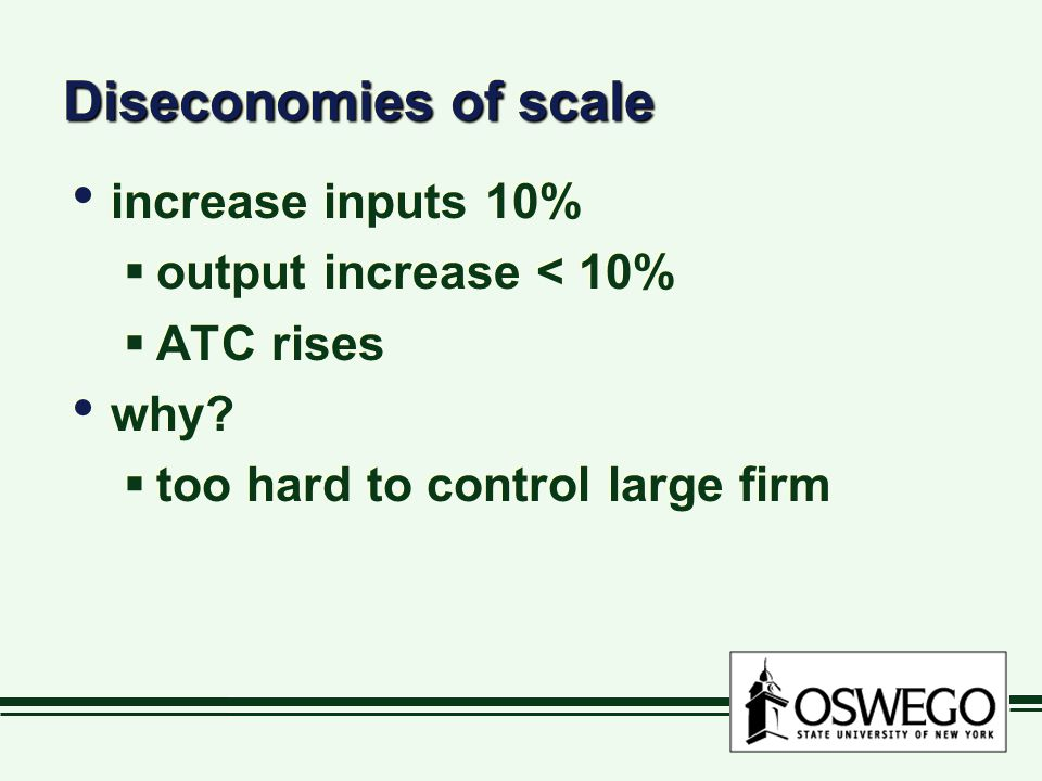 Diseconomies of scale increase inputs 10% output increase < 10%