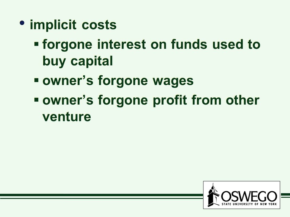 implicit costs forgone interest on funds used to buy capital.