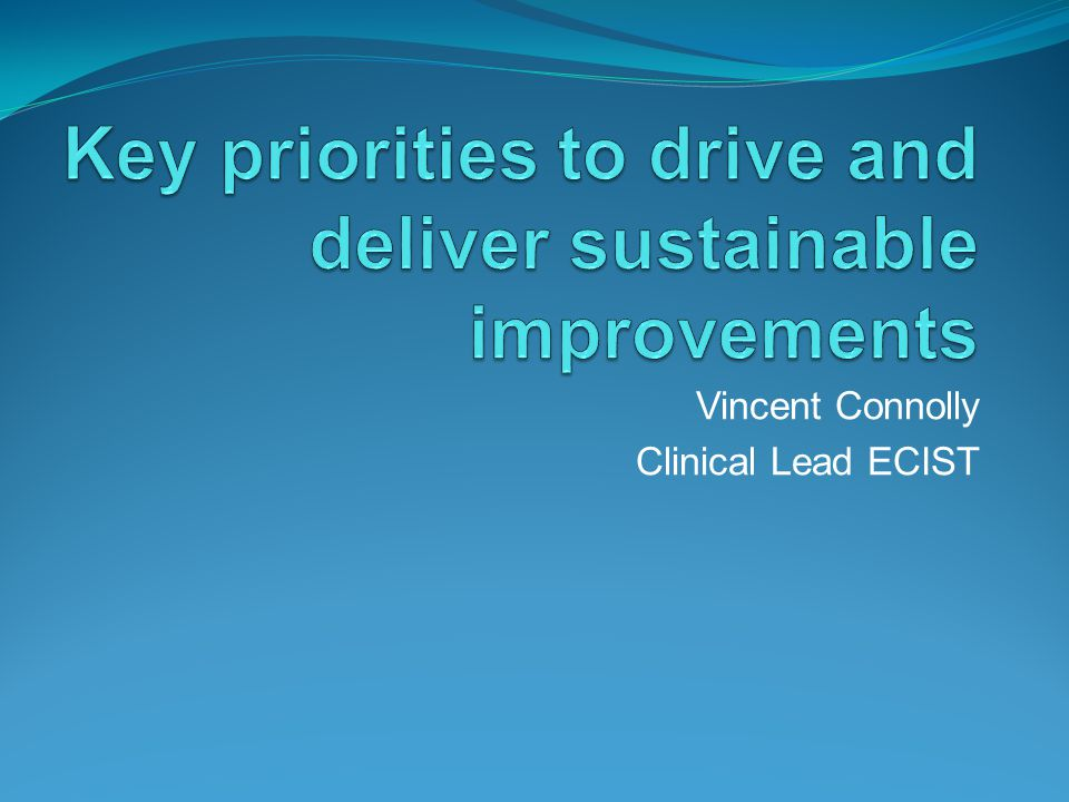 Key priorities to drive and deliver sustainable improvements