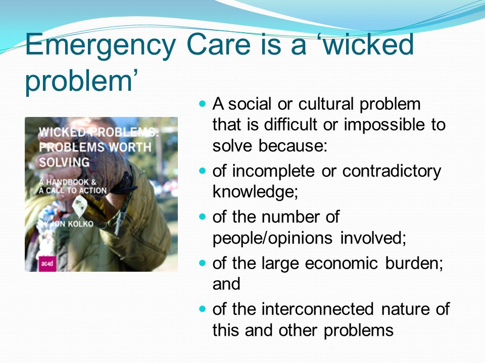 Emergency Care is a 'wicked problem'