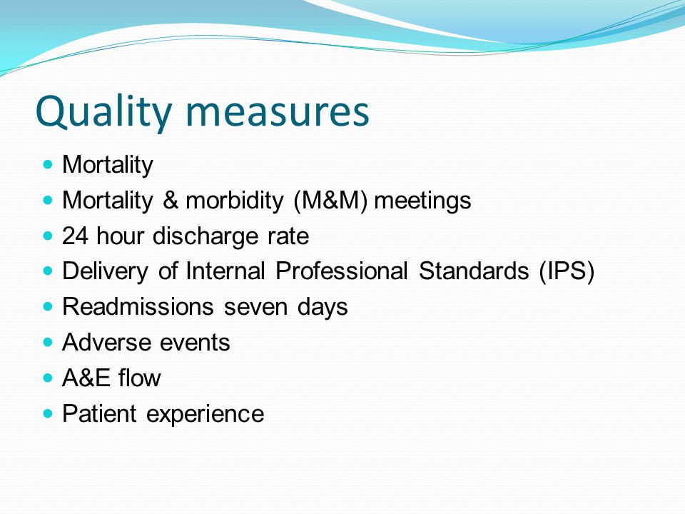Quality measures Mortality Mortality & morbidity (M&M) meetings