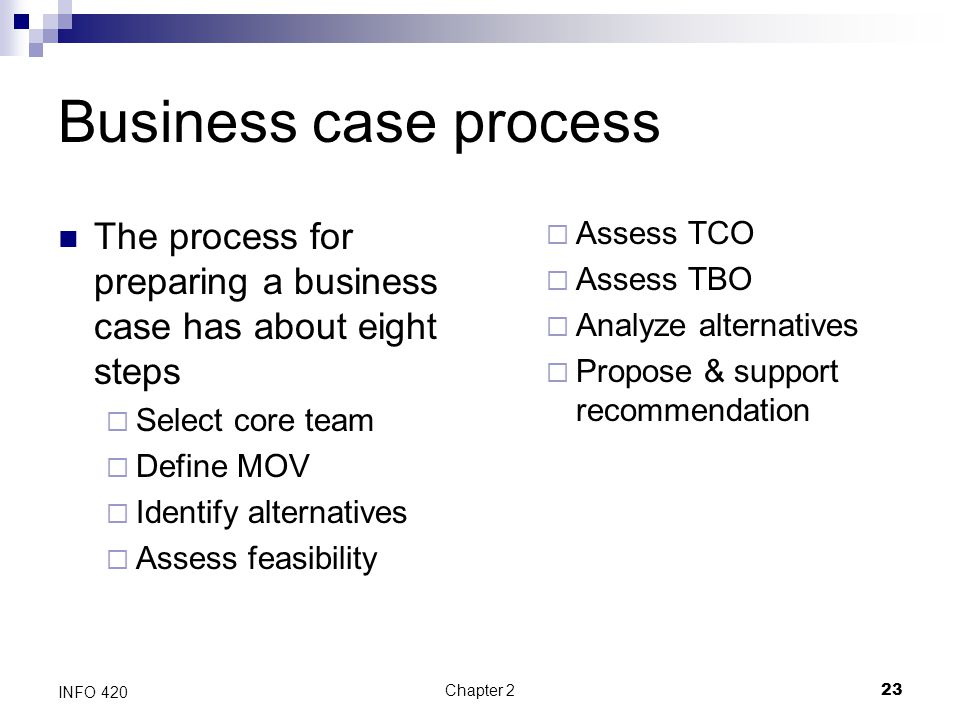Business case process The process for preparing a business case has about eight steps. Select core team.