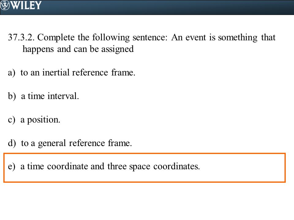 37.3.2. Complete the following sentence: An event is something that happens and can be assigned
