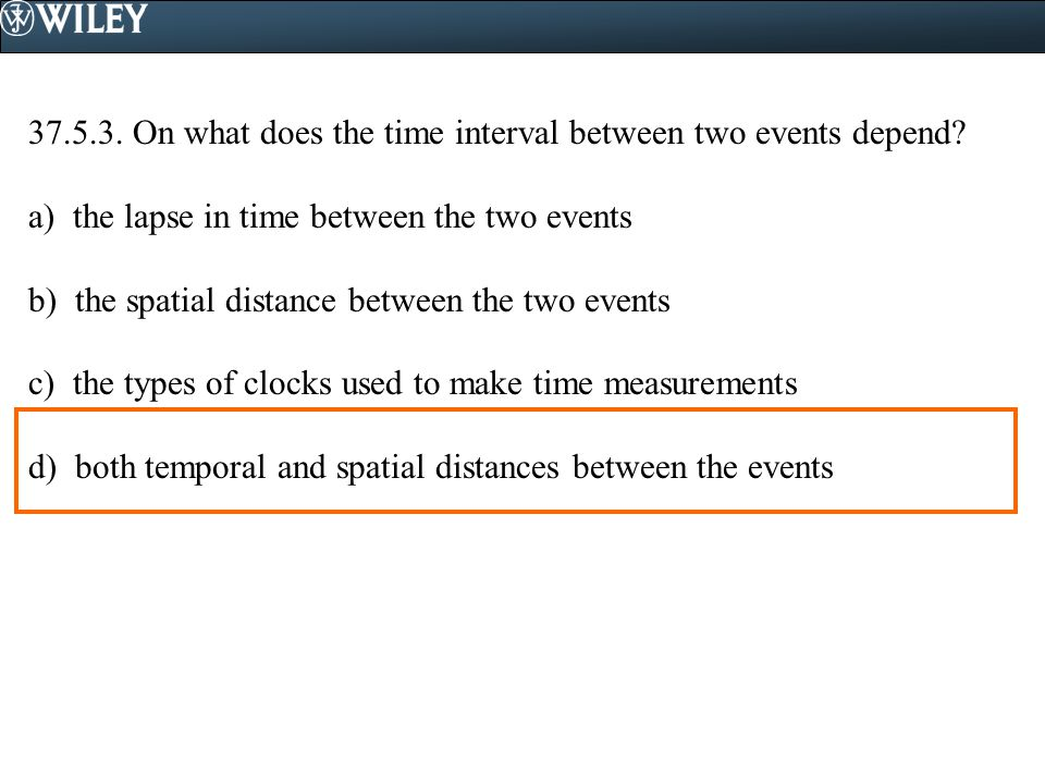 37.5.3. On what does the time interval between two events depend